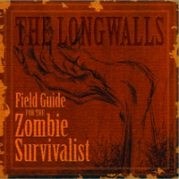 The Longwalls | Field Guide for the Zombie Survivalist
