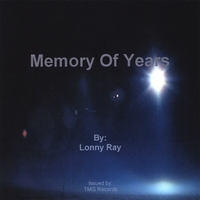 Lonny Ray | Memory Of Years