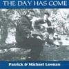 Patrick & Michael Loonan: The Day Has Come