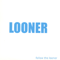 Looner | Follow the Looner