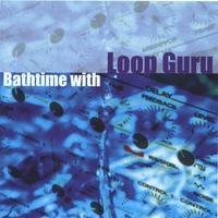 Loop Guru | Bathtime With Loop Guru