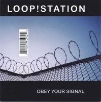 LOOP!STATION | OBEY YOUR SIGNAL