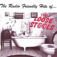 THE LOOSE STOOLS: The Radio Friendly Hits of ...