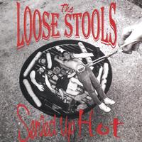 THE LOOSE STOOLS: Served Up Hot