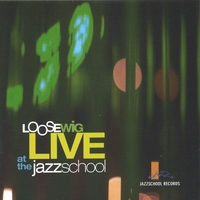 Loose Wig | Live at the Jazz School