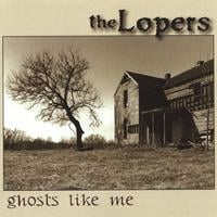 The Lopers | Ghosts Like Me
