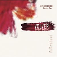 Gian Paolo Lopresti & Massimo Riva | Volver: Works for Two Guitars