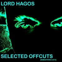 Lord Hagos | Selected Offcuts (Remastered 2013)