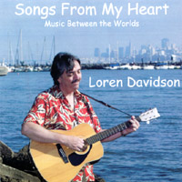 Loren Davidson | Songs From My Heart: Music Between the Worlds