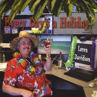 Loren Davidson | Every Day's a Holiday