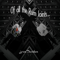 Loren Davidson | Of All the Rum Joints