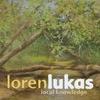 Loren Lukas: Local Knowledge