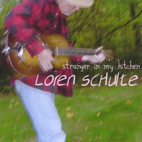 Loren Schulte | Stranger In My Kitchen