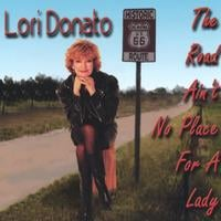 Lori Donato | The Road Ain't No Place For A Lady