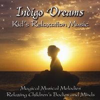 Lori Lite | Indigo Dreams: Kids Relaxation Music Decreasing Stress, Anxiety and Anger, improve sleep.