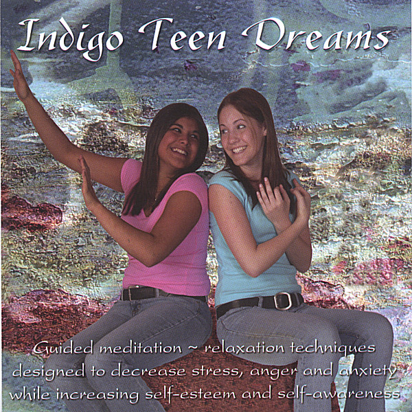 Stress Dreams: Indigo Teen Dreams: Guided Relaxation