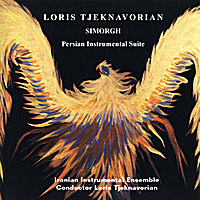 "Loris Tjeknavorian | ""Simorgh"" Dance Drama for Iranian Instrumental ensemble (Persian Instrumental Suite)"