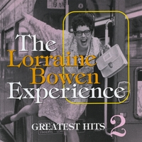 Lorraine Bowen | Greatest Hits Volume Two