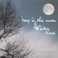 Lorraine Nelson Wolf | 'Twas In the Moon of Wintertime