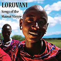 Loruvani | Songs of the Maasai Steppe