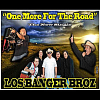 Los Banger Broz | One More for the Road