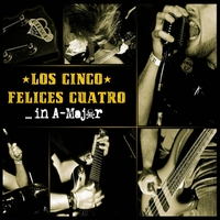 Los Cinco Felices Cuatro | ... in A-Major