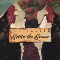 Los Gallos | Gettin the Groove