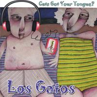 Los Gatos | Cats Got Your Tongue