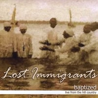 Lost Immigrants | Baptized: Live From The Hill Country