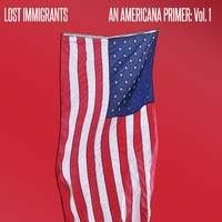 Lost Immigrants | An Americana Primer: Vol. 1