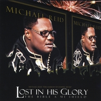 Michael Reid | Lost in His Glory the Bible a Mi Shield