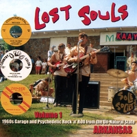 Various Artists | Lost Souls Volume 1 - 1960s Garage and Psychedelic Rock 'N' Roll from the Un-Natural State: Arkansas