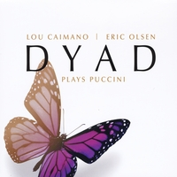 Lou Caimano  & Eric Olsen | Dyad Plays Puccini