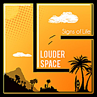 Louder Space | Signs of Life