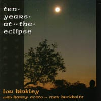 Lou Hinkley | Ten Years At The Eclipse
