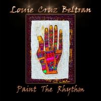 Louie Cruz Beltran | Paint the Rhythm