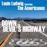 Louie Ludwig | Down the Devil's Highway