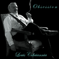 Louis Colaiannia | Obsession