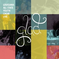 Louisiana All-State Youth Choir | Glad (Live)