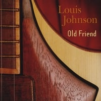 Louis Johnson | Old Friend