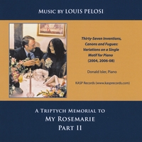 Music By Louis Pelosi | A Triptych Memorial To My Rosemarie, Part II