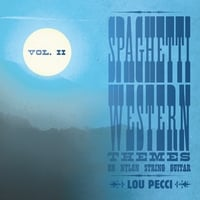 Lou Pecci | Spaghetti Western Themes On Nylon String Guitar, Vol. 2