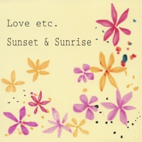 Love etc. | Sunset & Sunrise