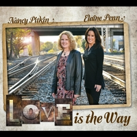 Nancy Pitkin & Elaine Penn | Love Is the Way