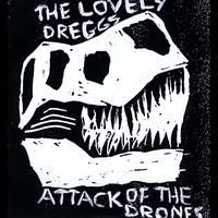 The Lovely Dreggs | Attack of the Drones