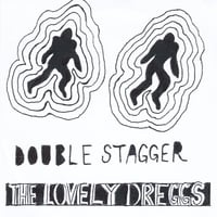 The Lovely Dreggs | Double Stagger
