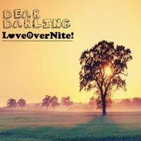 Loveovernite! | Dear Darling