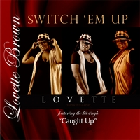 Lovette Brown | Switch Em Up