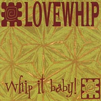 Lovewhip | Whip It Baby!