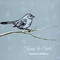 Lowana Wallace | Hymns & Carols